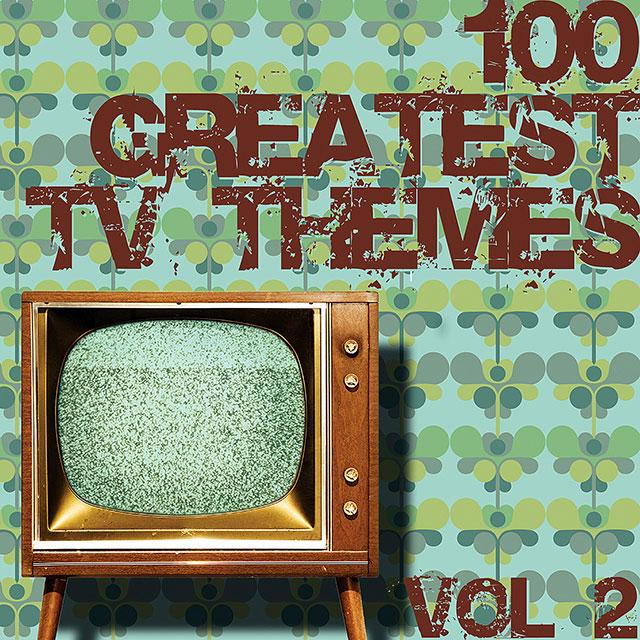 100 Greatest TV Themes Vol 2