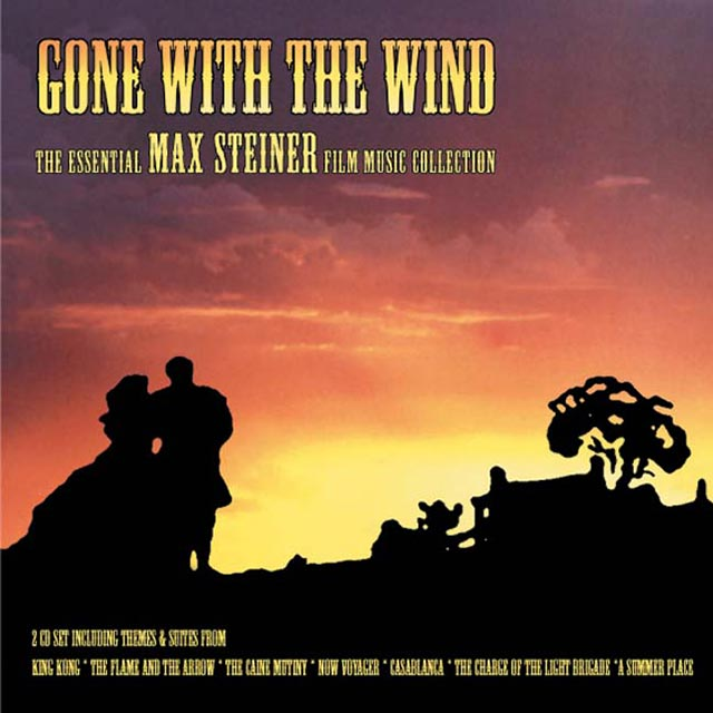 Gone With the Wind The Essential Max Steiner