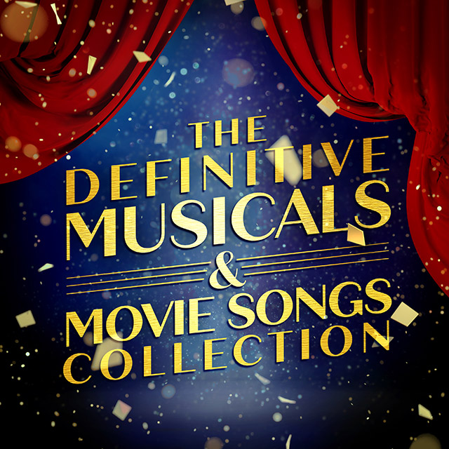 The Definitive Musicals and Movie Songs Collection